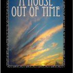 A House Out of Time from the Time Travel Diaries